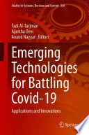 Emerging Technologies for Battling Covid 19 Book