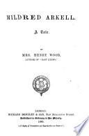 Mrs  Wood s Novels  Mildred Arkell  1880