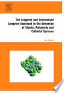 The Langevin and Generalised Langevin Approach to the Dynamics of Atomic  Polymeric and Colloidal Systems Book