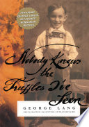 Nobody Knows the Truffles I ve Seen Book