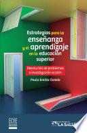 Estrategias para la enseñanza y el aprendizaje en la educación superior