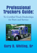 Professional Truckers Guide  To Certified Truck Dealerships for Parts and Service