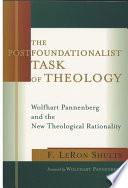 The Postfoundationalist Task Of Theology