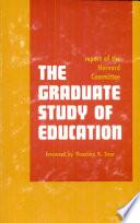 The Graduate Study of Education