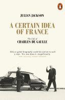 A Certain Idea of France by Julian Jackson