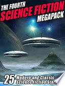 The Fourth Science Fiction MEGAPACK ®