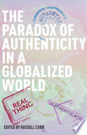 The Paradox of Authenticity in a Globalized World