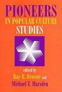 Pioneers in Popular Culture Studies