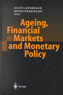 Ageing  Financial Markets and Monetary Policy