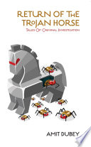 Return Of The Trojan Horse Tales Of Criminal Investigation