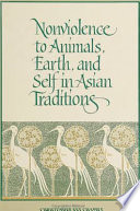 Nonviolence To Animals Earth And Self In Asian Traditions