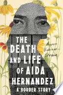 The Death And Life Of Aida Hernandez Book