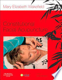 """""""Constitutional Facial Acupuncture E-Book"""" by Mary Elizabeth Wakefield"""