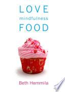 Love Mindfulness Food