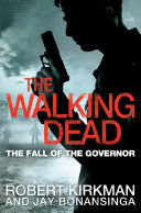 The Fall of the Governor: The Walking Dead 3
