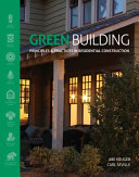 Green Building  Principles and Practices in Residential Construction