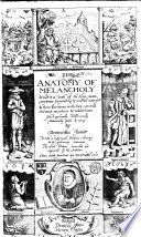 The Anatomy of Melancholy     The Sixth Edition  Corrected and Augmented by the Author   By R  Burton   Book