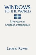 Windows to the World: Literature in Christian Perspective Pdf/ePub eBook