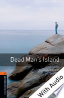 Dead Man S Island With Audio Level 2 Oxford Bookworms Library