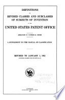 Definitions of Revised Classes and Subclasses of Subjects of Invention in the United States Patent Office Book
