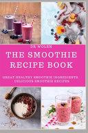 The Smoothie Recipe Book