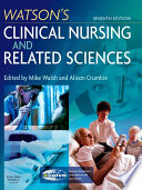 """Watson's Clinical Nursing and Related Sciences E-Book"" by Mike Walsh, Alison Crumbie, Anna Walsh, Angela McKeane"