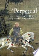 A Perpetual Fire