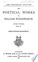 The Poetical Works of William Wordsworth      Poems of the fancy  Poems of the imagination  Peter Bell  Miscellaneous sonnets