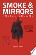Smoke and Mirrors: Police Dreams