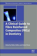 A Clinical Guide to Fibre Reinforced Composites FRCs in Dentistry