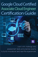 Google Cloud Certified Associate Cloud Engineer Certification Guide 1