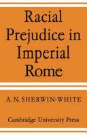 Racial Prejudice in Imperial Rome