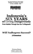 Indonesia s Six Years of Living Dangerously Book
