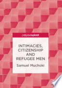 Intimacies Citizenship And Refugee Men