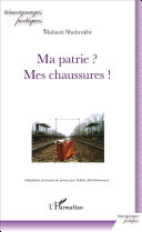 Pdf Ma patrie ? Mes chaussures ! Telecharger