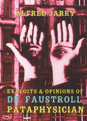Exploits & Opinions of Doctor Faustroll, Pataphysician