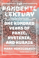 The Pandemic Century: One Hundred Years of Panic, Hysteria, and Hubris Pdf/ePub eBook