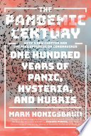 """""""The Pandemic Century: One Hundred Years of Panic, Hysteria, and Hubris"""" by Mark Honigsbaum"""