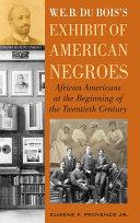 W. E. B. DuBois's Exhibit of American Negroes