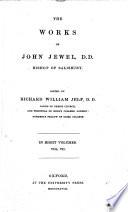 The Works of John Jewel     Edited by R  W  Jelf