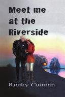 Meet Me at the Riverside