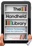 The Handheld Library  Mobile Technology and the Librarian Book