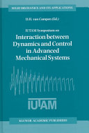 IUTAM Symposium on Interaction Between Dynamics and Control in Advanced Mechanical Systems Book
