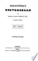 Bibliothèque universelle des sciences, belles-lettres et arts, rédigée à Genève. Littérature