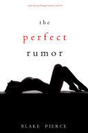 The Perfect Rumor (A Jessie Hunt Psychological Suspense Thriller—Book Nineteen) [Pdf/ePub] eBook