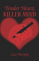Tender Heart  Killer Mind