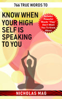 766 True Words to Know When Your High Self Is Speaking to You