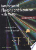 Interaction Of Photons And Neutrons With Matter Book PDF