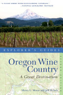 Explorer's Guide Oregon Wine Country: A Great Destination (second Edition) (Explorer's Great Destinations)