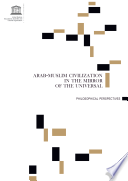 arab muslim civilization in the mirror of the universal  philosophical perspectives Book
